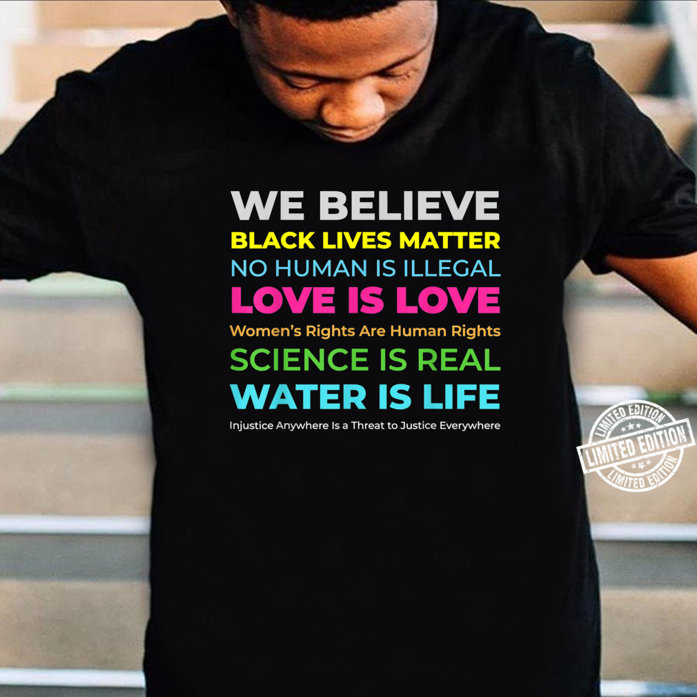BLM, Social Injustice,'s Rights, Science and LGBTQ Shirt