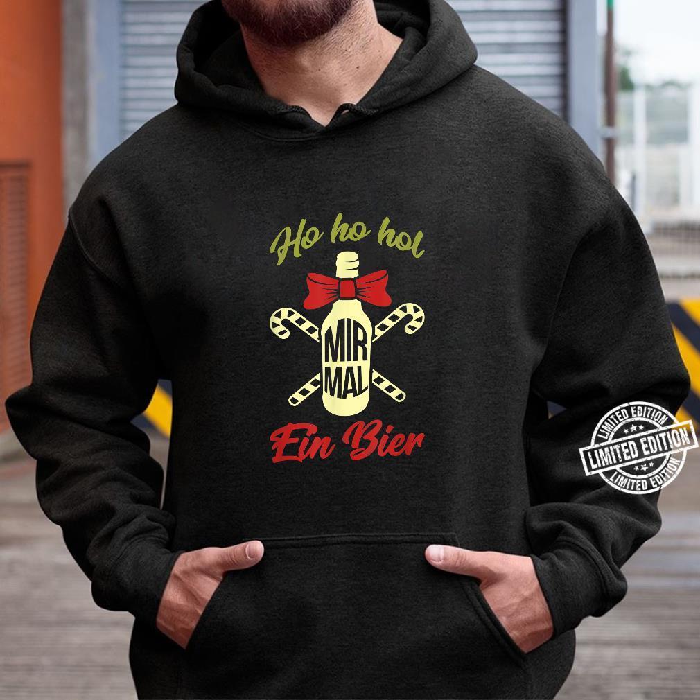 Ho Ho Hol Mir Mal A Beer Christmas Shirt hoodie