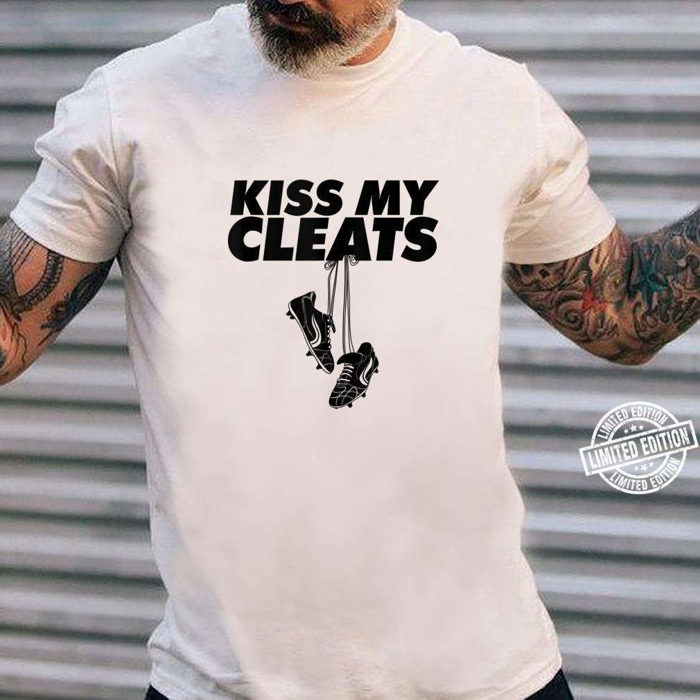 Kiss my cleats soccer Kiss my cleats Shirt long sleeved