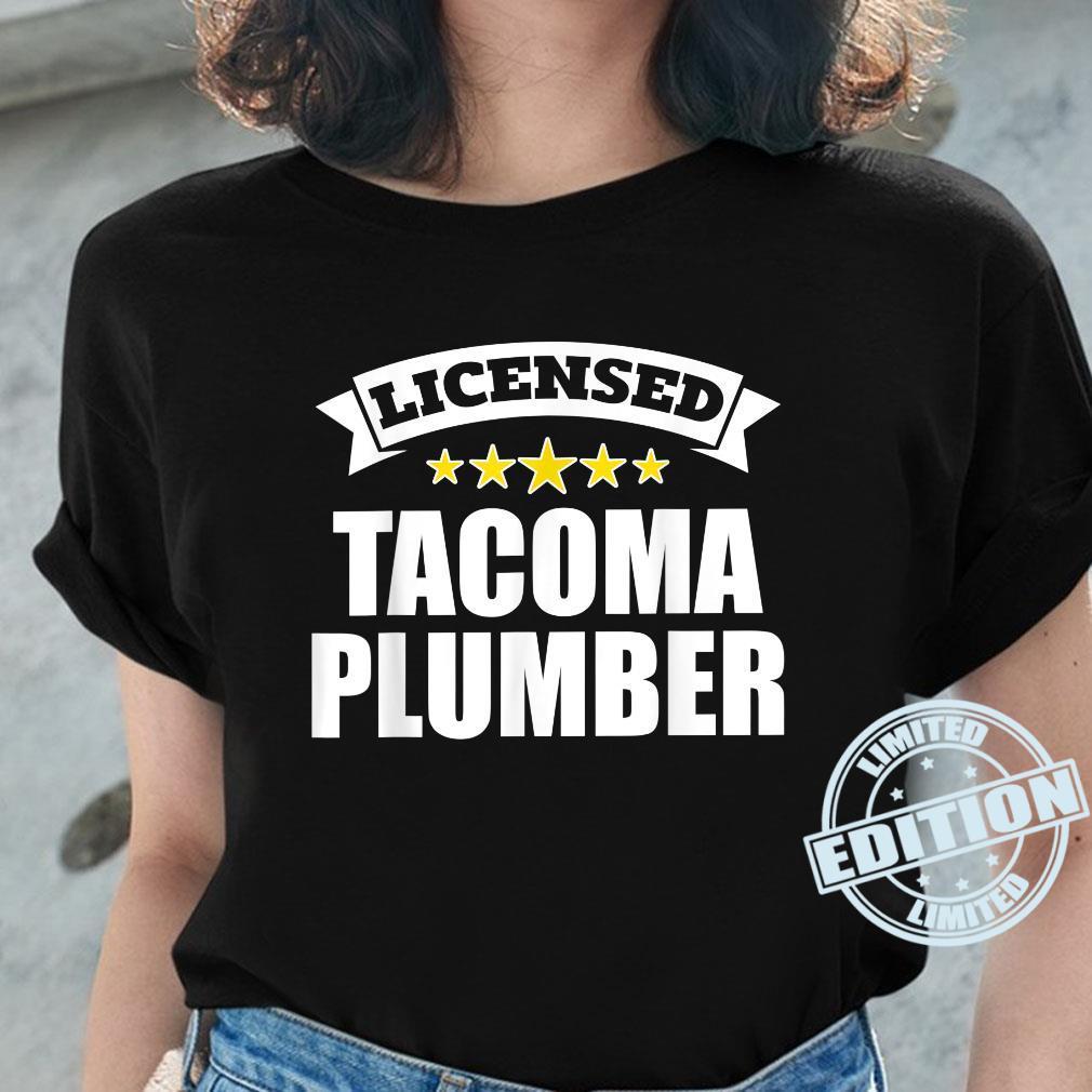 Licensed Tacoma Plumber Shirt ladies tee