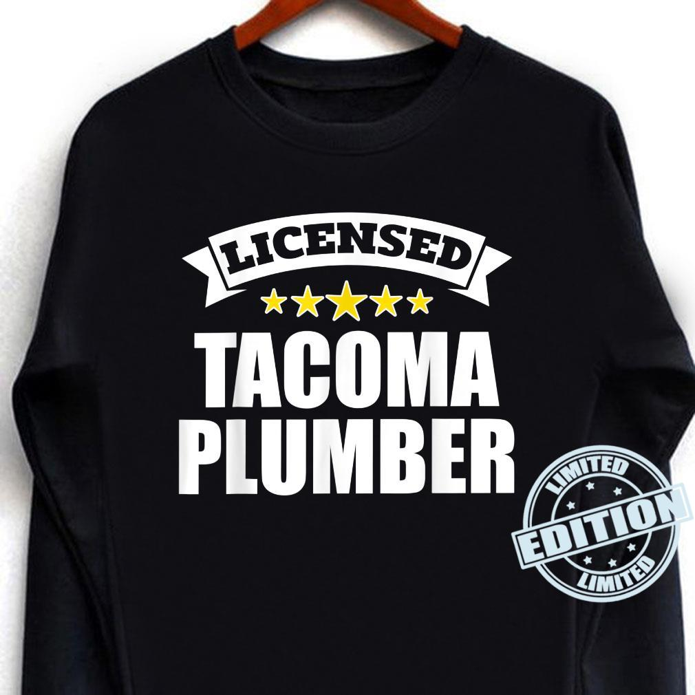 Licensed Tacoma Plumber Shirt long sleeved