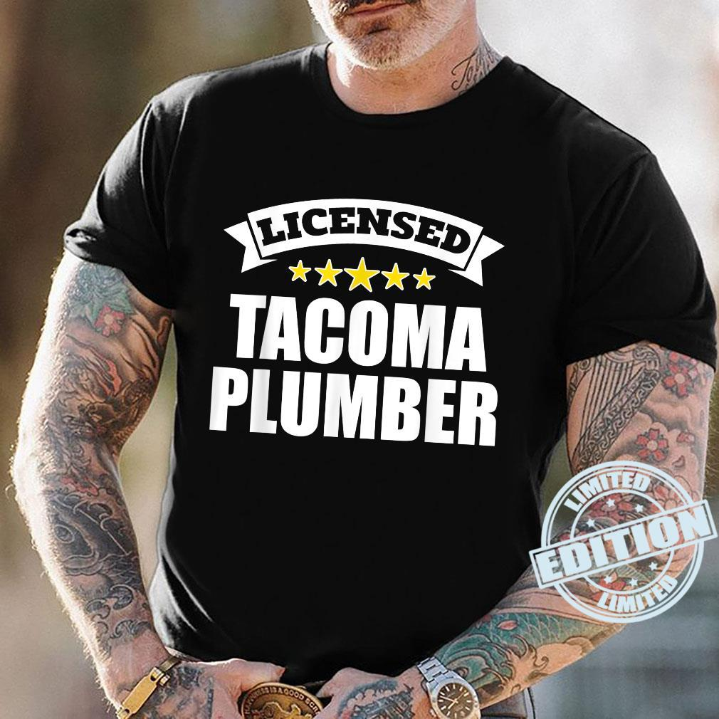 Licensed Tacoma Plumber Shirt