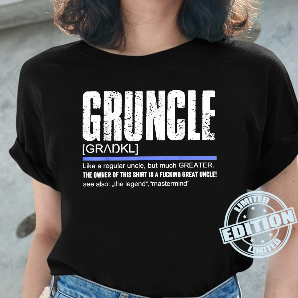 Uncle Definition Saying Gruncle Great Uncle Shirt ladies tee