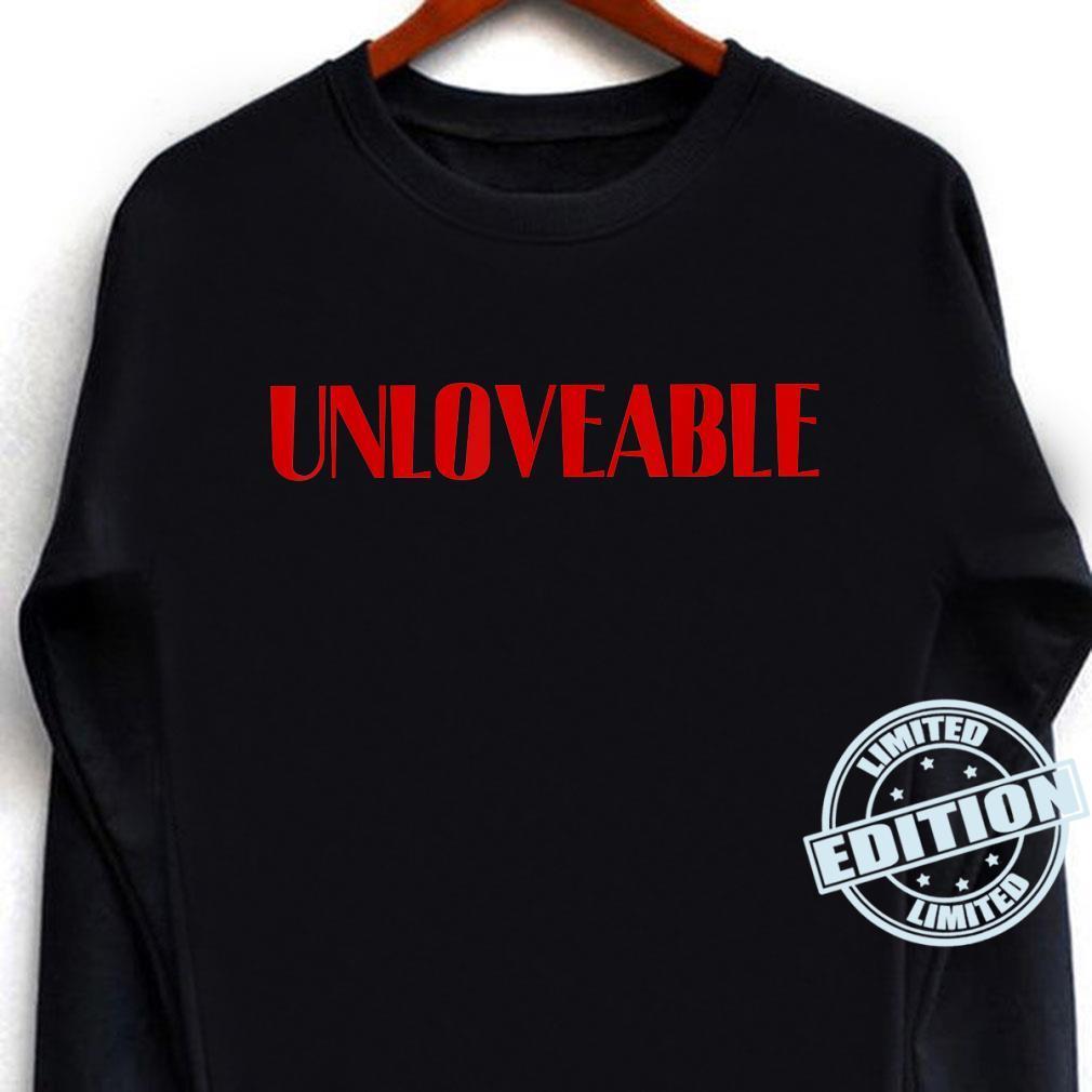 Unlovable – Lustiger Spruch Cool No Love Zitat Shirt long sleeved