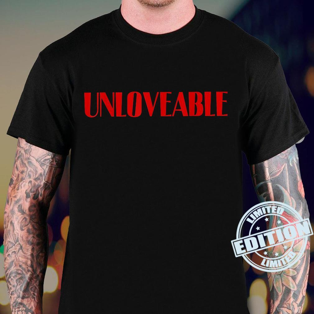 Unlovable – Lustiger Spruch Cool No Love Zitat Shirt sweater