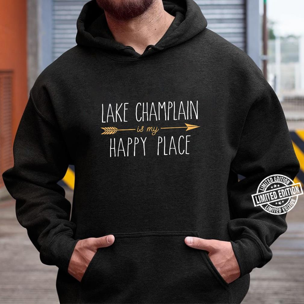 Lake Champlain is My Happy Place Cute Lake House Lifestyle Shirt hoodie