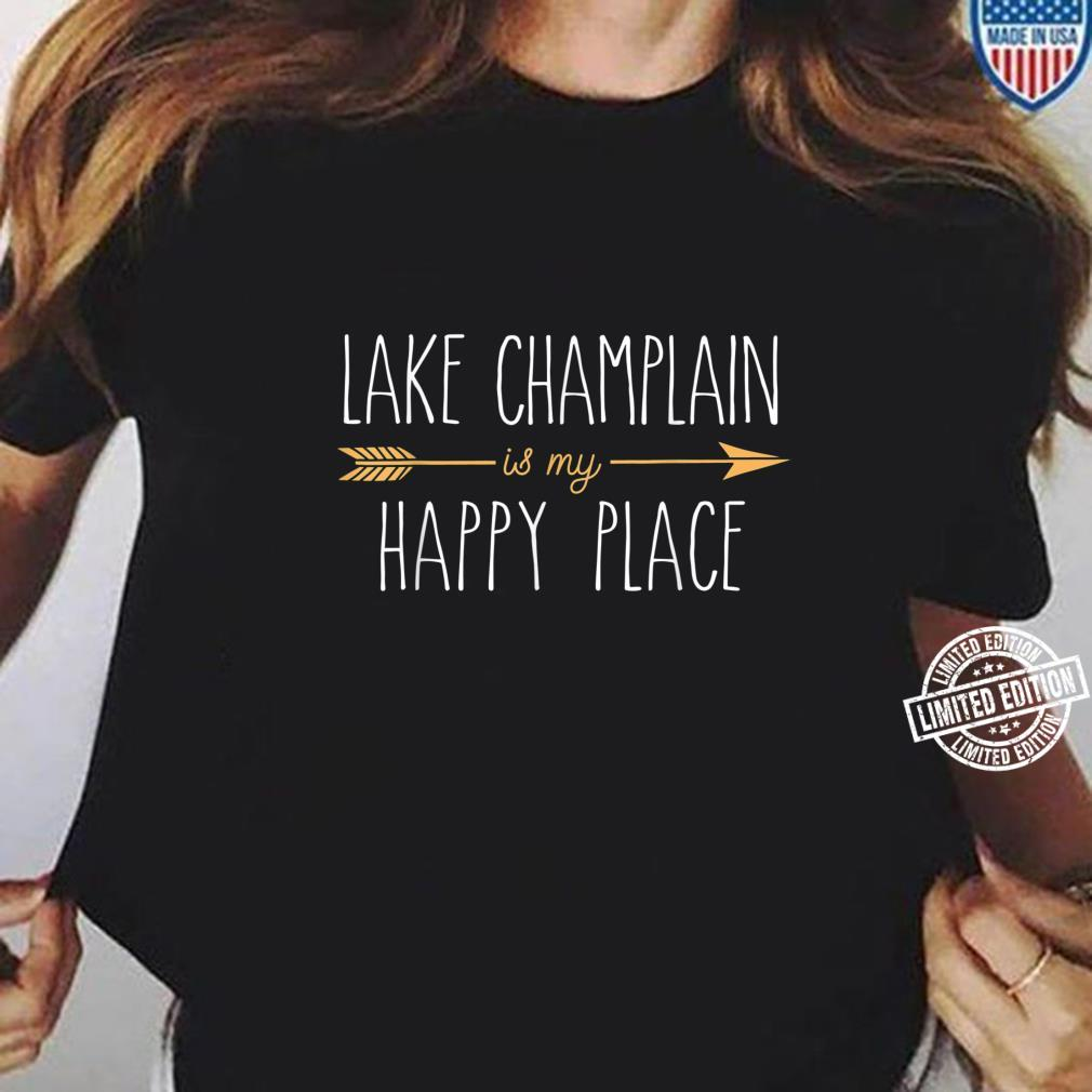 Lake Champlain is My Happy Place Cute Lake House Lifestyle Shirt ladies tee