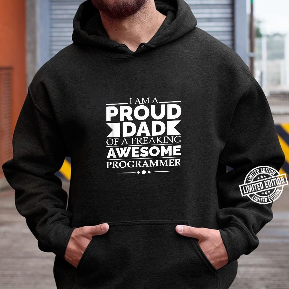 Proud Dad of Awesome Programmer Father's Day Graduation Shirt hoodie